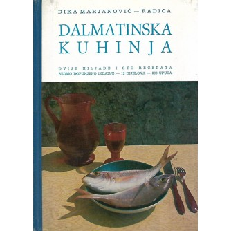 Dika Marjanović Radica: Dalmatinska kuhinja